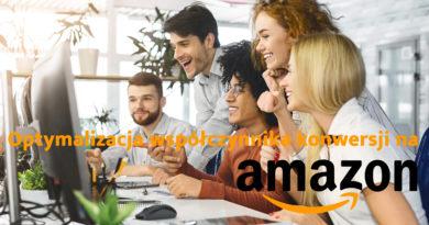 Jak skutecznie zoptymalizować współczynnik konwersji na Amazon w 6 praktycznych krokach. Poradnik specjalny dla udanej sprzedaży na Amazon.