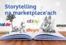 Storytelling na marketplace'ach – czy to w ogóle możliwe?