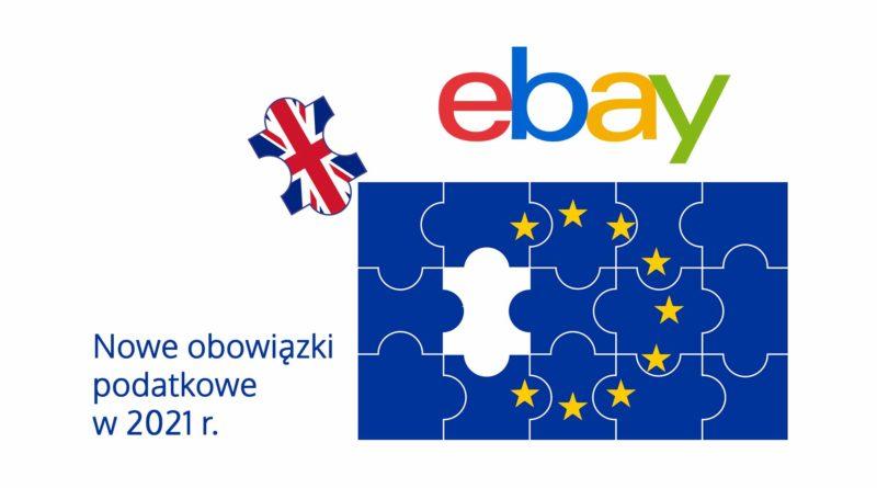 Brexit, a sprzedaż na eBay. Obowiązki podatkowe w 2021 roku